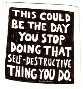 stop self destructive