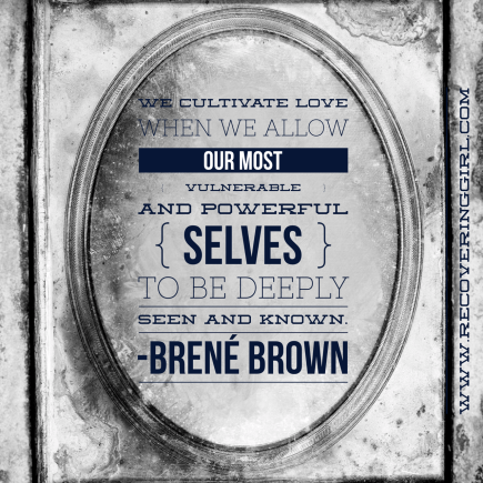 We cultivate love when we allow our must vulnerable and powerful selves to be deeply seen and known. - Brené Brown