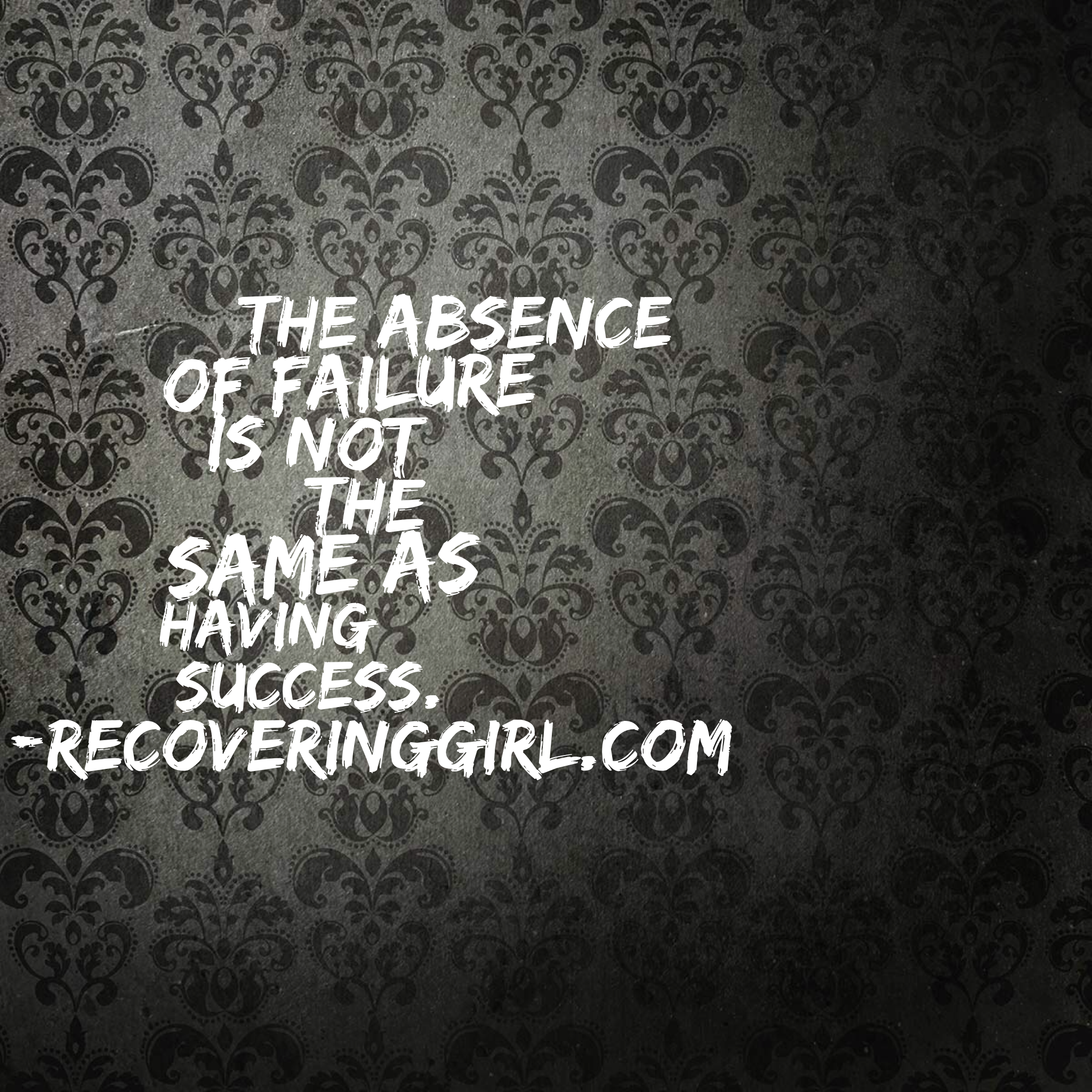 Inspirational Quotes About Failure: Fear Of Failure In Recovery Kept Me From Attempting